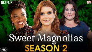 'Sweet Magnolias' Season 2: Netflix Release Date, Cast & Trailer